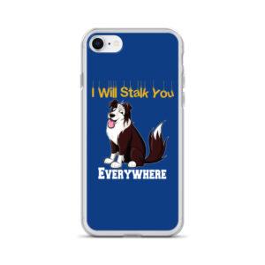 Cute Dog I Will Stalk You Everywhere iPhone Case