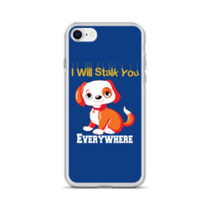 Puppy I Will Stalk You Everywhere iPhone Case