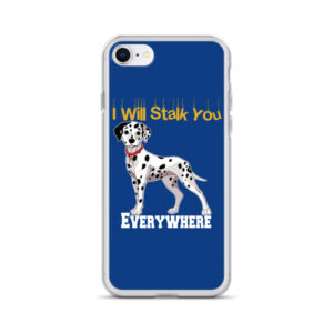 Dalmatians I Will Stalk You Everywhere iPhone Case