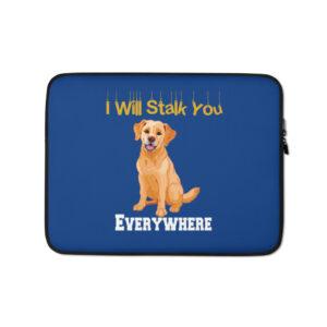 Labrador I Will Stalk You Everywhere Laptop Sleeve