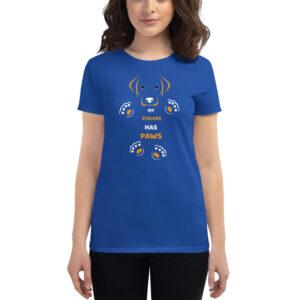 My Stalker Has Paws Women's short sleeve t-shirt