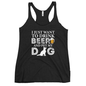 I Just Want To Drink Beer and Pet My Dog Classic tank top Women's Racerback Tank