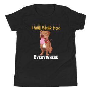 Pitbull I Will Stalk You Everywhere Youth Short Sleeve T-Shirt
