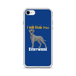Great Dane I Will Stalk You Everywhere iPhone Case
