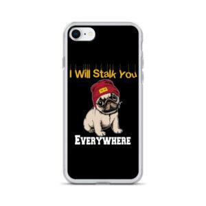 Pug I Will Stalk You Everywhere iPhone Case