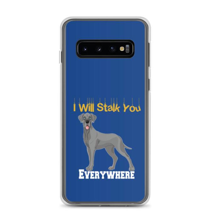 Great Dane I Will Stalk You Everywhere Samsung Case