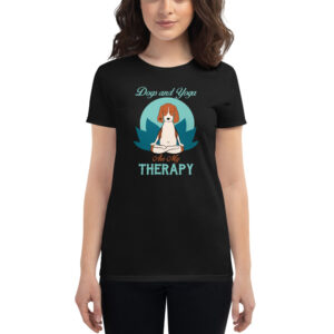 Dogs and Yoga Are My Therapy Women's short sleeve t-shirt